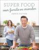 Jamie  Oliver,Superfood voor familie en vrienden