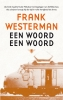 <b>Frank  Westerman</b>,Een woord een woord