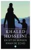 <b>Khaled  Hosseini</b>,En uit de bergen kwam de echo