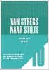 Lianne  Post,Van stress naar stilte