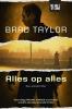 Brad  Taylor,Alles op alles