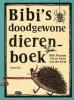 Bibi Dumon Tak,Bibi`s doodgewone dierenboek