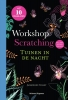 Jacqueline  Colley,Workshop scratching: Tuinen in de nacht