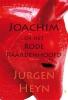 Jurgen  Heyn,Joachim en het rode paardenhoofd