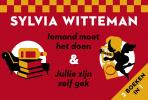 Sylvia Witteman,Iemand moet het doen & Jullie zijn zelf gek