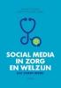 Maaike  Gulden, Juliette van der Wurff,Social media in zorg en welzijn