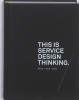 Marc Stickdorn, JacobSchneider,This Is Service Design Thinking