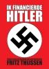 <b>Fritz  Thijssen</b>,Ik financierde Hitler