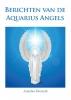 <b>Annelies  Hoornik</b>,Berichten van de Aquarius Angels