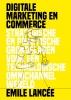 Emile  Lancée,Digitale marketing en commerce