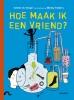 <b>Evelien De Vlieger, Wendy  Panders</b>,Hoe maak ik een vriend?