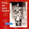 Diana van Oort,Once we were royals