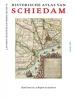 Laurens  Priester, Henk  Slechte,Historische atlas van Schiedam