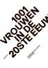 Els  Kloek ,1001 vrouwen in de 20ste eeuw