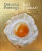 <b>Marieke  Uildriks, Janny van der Heijden, Jody B.  Cutler-Bittner</b>,Tjalf Sparnaay - Delicious Paintings