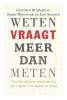 <b>Christien  Brinkgreve, S.  Bloemink</b>,Weten vraagt meer dan meten