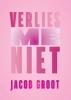 Jacob  Groot ,Verlies me niet