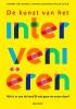 <b>Barbara van Kesteren, Hanneke  Laarakker, Willem de Wijs</b>,De kunst van het intervenieren