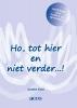 Jooske  Kool ,Ho, tot hier en niet verder…!