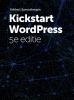 Robbert  Ravensbergen ,Kickstart Wordpress