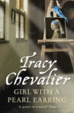 Tracy  Chevalier Chevalier*Girl With a Pearl Earring