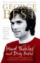 Best, George Hard Tackles and Dirty Baths