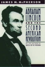 McPherson, James M. Abraham Lincoln and the Second American Revolution
