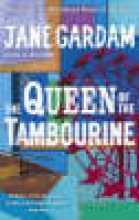 Gardam, Jane Queen of the Tambourine