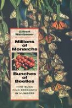 Dr. Gilbert Waldbauer Millions of Monarchs, Bunches of Beetles