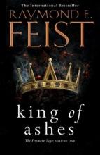 Feist, Raymond E. The Firemane Saga 01. King of Ashes