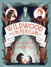 Meloy, Colin,   Ellis, Carson The Wildwood Chronicles 3. Wildwood Imperium