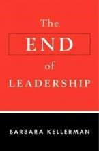 Barbara Kellerman The End of Leadership