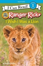 Sandra Markle Ranger Rick: I Wish I Was a Lion