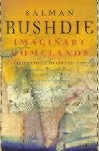 Rushdie, Salman Imaginary Homelands