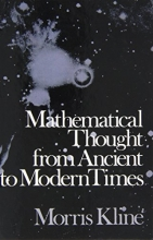 Morris (former Professor of Mathematics, Courant Institute of Mathematical Sciences, New York University (Emeritus)) Kline Mathematical Thought from Ancient to Modern Times