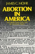 Mohr, James C. Abortion in America
