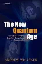 Andrew Whitaker The New Quantum Age
