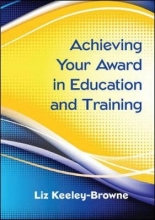 Liz Keeley-Browne Achieving Your Award in Education and Training