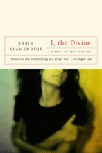 Alameddine, Rabih I, the Divine - A Novel in First Chapters