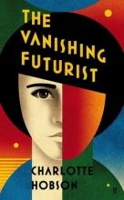 Hobson, Charlotte Vanishing Futurist