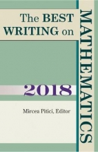 Pitici, Mircea Best Writing on Mathematics 2018