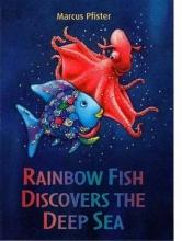 Pfister, Marcus Rainbow Fish Discovers the Deep Sea