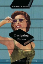 Ross, Michael L. Designing Fictions