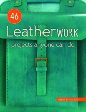 Geert Schuiling 46 Leatherwork Projects Anyone Can Do