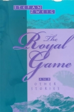 Zweig, Stefan The Royal Game & Other Stories