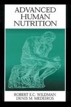 Robert E. C. Wildman,   Denis M. Medeiros Advanced Human Nutrition