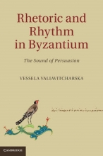 Valiavitcharska, Vessela Rhetoric and Rhythm in Byzantium
