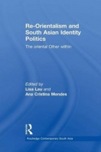 Re-Orientalism and South Asian Identity Politics