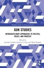 Jennifer (University of Toronto, Canada) Carlson,   Kristin A (Duke University, USA) Goss,   Harel (University of Texas at Austin, USA) Shapira Gun Studies