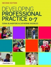 Sonia Blandford,   Catherine (Canterbury Christ Church University) Knowles Developing Professional Practice 0-7
